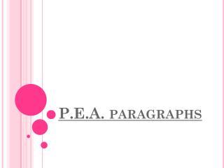 P.E.A. paragraphs