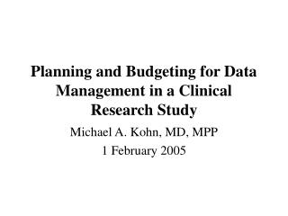 Planning and Budgeting for Data Management in a Clinical Research Study