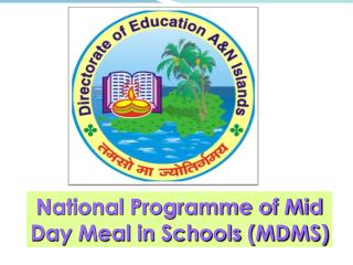 National Programme of Mid  Day Meal in Schools (MDMS)