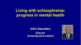Living with schizophrenia: progress in mental health