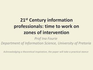 21 st Century information professionals: time to work on zones of intervention
