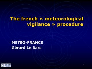 The french « meteorological vigilance » procedure