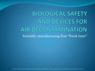 BIOLOGICAL SAFETY AND DEVICES FOR  AIR DECONTAMINATION