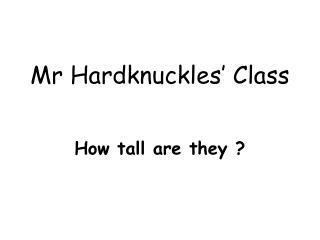 Mr Hardknuckles' Class