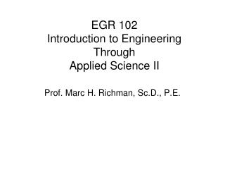 EGR 102 Introduction to Engineering Through Applied Science II