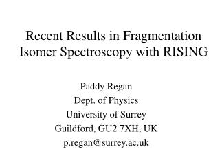 Recent Results in Fragmentation Isomer Spectroscopy with RISING