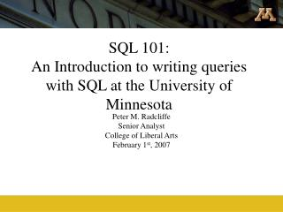 SQL 101: An Introduction to writing queries with SQL at the University of Minnesota