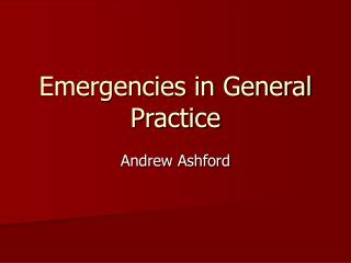 Emergencies in General Practice