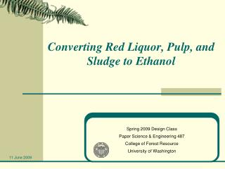 Converting Red Liquor, Pulp, and Sludge to Ethanol