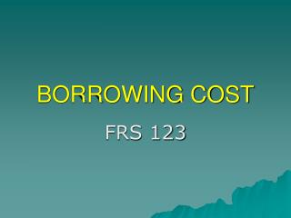 BORROWING COST