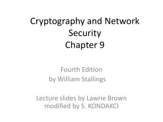 Cryptography and Network Security Chapter 9