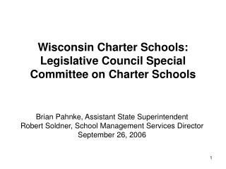 Wisconsin Charter Schools: Legislative Council Special Committee on Charter Schools