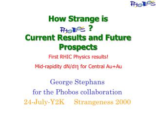 How Strange is            ? Current Results and Future Prospects