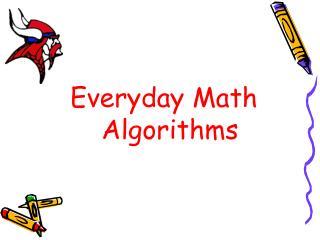 Everyday Math Algorithms