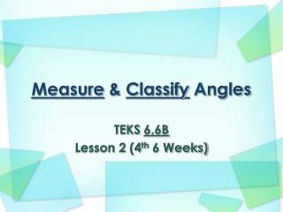 Measure  &  Classify  Angles
