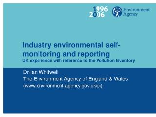 Industry environmental self-monitoring and reporting UK experience with reference to the Pollution Inventory