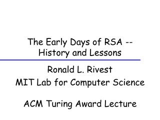 The Early Days of RSA -- History and Lessons