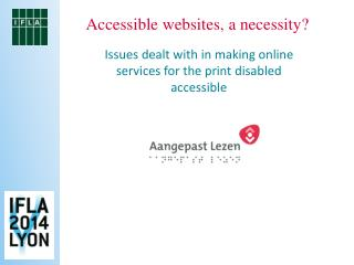 Issues dealt with in making online services for the print disabled accessible