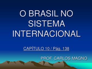 O BRASIL NO INÍCIO DO SÉCULO XXI > objetivos dos países centrais
