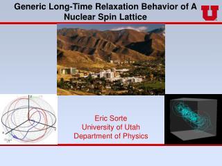 Eric Sorte University of Utah Department of Physics