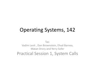 Operating Systems,  142