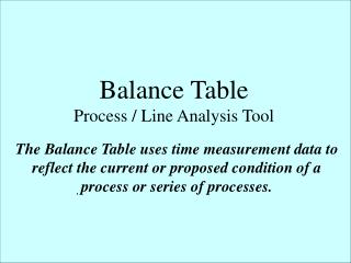 Balance Table Process / Line Analysis Tool