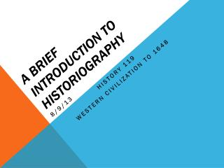 A Brief Introduction to Historiography
