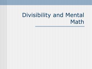 Divisibility and Mental Math