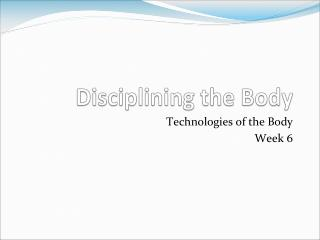 Disciplining the Body