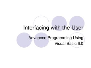 Interfacing with the User