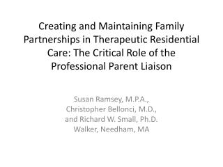 Susan Ramsey, M.P.A., Christopher Bellonci, M.D ., and Richard W. Small, Ph.D .