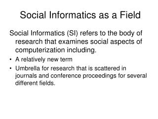 Social Informatics as a Field