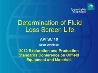 Determination of Fluid Loss Screen Life