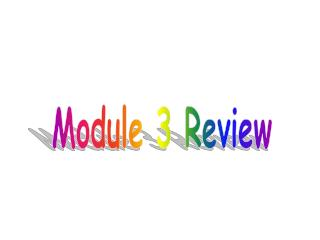 Module 3 Review