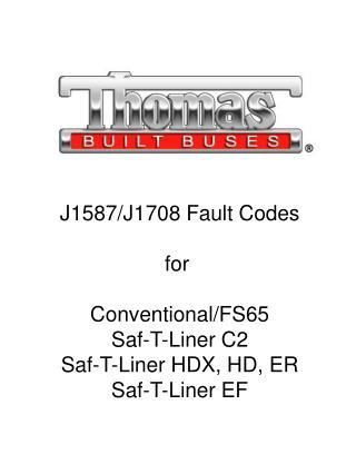 J1587/J1708 Fault Codes for Conventional/FS65 Saf-T-Liner C2 Saf-T-Liner HDX, HD, ER