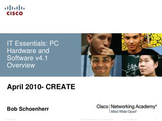 IT Essentials: PC Hardware and Software v4.1 Overview