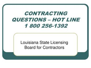 CONTRACTING QUESTIONS – HOT LINE 1 800 256-1392