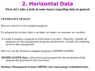 2. Horizontal Data First, let's take a look at some issues regarding data in general