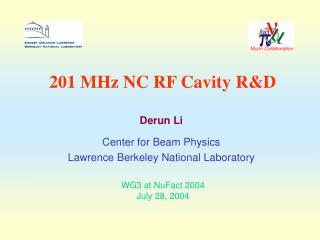 201 MHz NC RF Cavity R&D