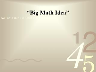 """Big Math Idea"""