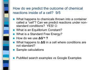 How do we predict the outcome of chemical reactions inside of a cell?  9/5
