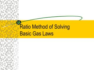 Ratio Method of Solving Basic Gas Laws