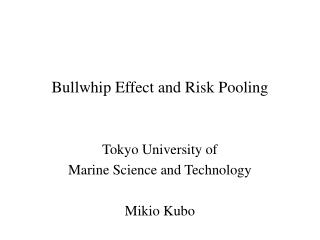Bullwhip Effect and Risk Pooling