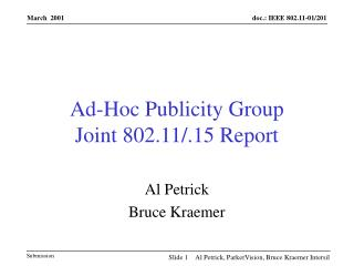 Ad-Hoc Publicity Group Joint 802.11/.15 Report