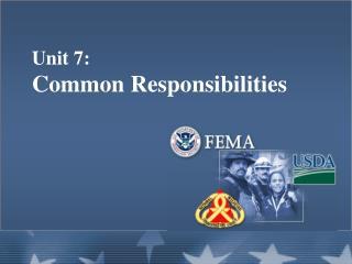Unit 7: Common Responsibilities