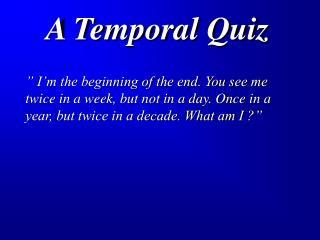 A Temporal Quiz