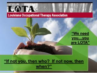 """We need you…you are LOTA"""