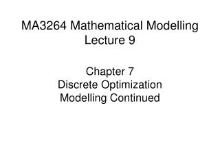 MA3264 Mathematical Modelling Lecture 9