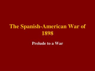 The Spanish-American War of 1898