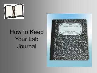 How to Keep Your Lab Journal